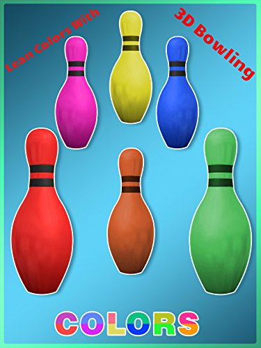 Learn Colors With 3D Bowling