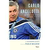 Carlo Ancelotti The Beautiful Games of an Ordinary Genius: My Autobiographyby Paolo Maldini