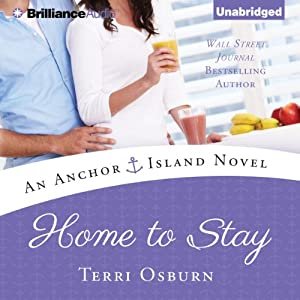 Home to Stay: Anchor Island, Book 3 | [Terri Osburn]