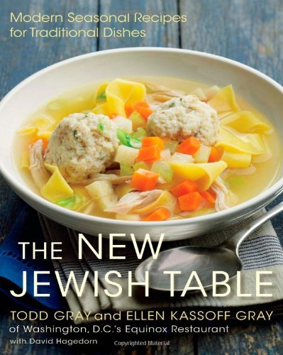The New Jewish Table: Modern Seasonal Recipes for Traditional Dishes by Todd Gray, Ellen Kassoff Gray