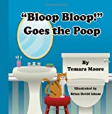 """Bloop, Bloop!""  Goes the Poop"