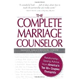 The Complete Marriage Counselor: Relationship-saving Advice from America's Top 50+ Couples Therapists ~ Sherry Amatenstein