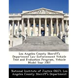 Los Angeles County Sheriff's Department Law Enforcement Vehicle Test and Evaluation Program, Vehicle Model Year...