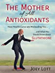 The Mother of All Antioxidants: How H...