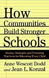 img - for How Communities Build Stronger Schools: Stories, Strategies, and Promising Practices for Educating Every Child by Anne Wescott Dodd (2002-10-18) book / textbook / text book