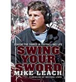img - for [(Swing Your Sword: Leading the Charge in Football and Life )] [Author: Mike Leach] [Jul-2011] book / textbook / text book