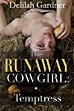 The Runaway Cowgirl: Temptress (Part Two) (A Western Cowboy Erotic Romance)