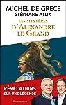 Les Mystères d'Alexandre le Grand par Grèce