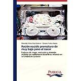 Recién nacido prematuro de muy bajo peso al nacer: Factores de riesgo, evolución y atención recibida por enfermeros...