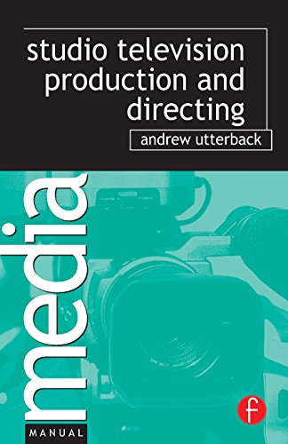Studio Television Production and Directing: Studio-Based...