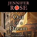 Out of a Dream: A Romance | Jennifer Rose