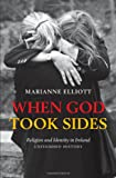 img - for When God Took Sides: Religion and Identity in Irish History: Unfinished History book / textbook / text book