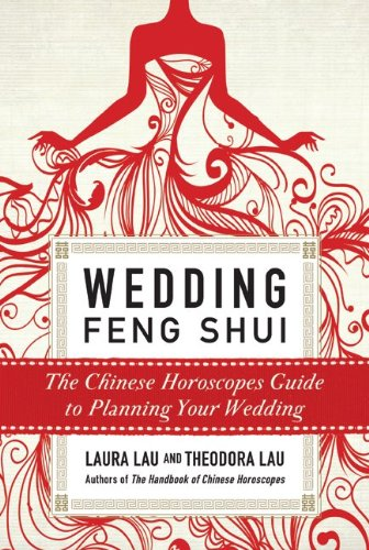 Wedding Feng Shui: The Chinese Horoscopes Guide 