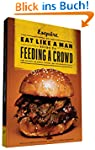 Eat Like a Man Guide to Feeding a Crowd