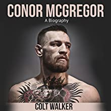 Conor McGregor: A Biography Audiobook by Colt Walker Narrated by Dean Eby
