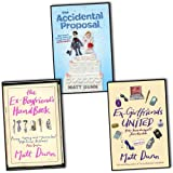 Matt Dunn Matt Dunn Ed & Dan 3 Books Collection Pack Set RRP: £20.97 (The Ex-boyfriend's Handbook, Ex-Girlfriends United, The Accidental Proposal)