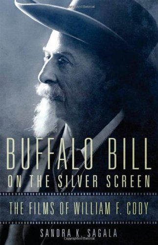 Buffalo Bill On The Silver Screen: The Films Of William F. Cody (The William F. Cody Series On The History And Culture Of The American West) front-537220