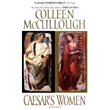 Caesar's Women (Masters of Rome Series) ~ Colleen McCullough