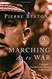 Marching As to War: Canada's Turbulent Years 1899-1953 (0385258194) by Pierre Berton