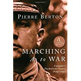 Marching As to War: Canada's Turbulent Years, 1899-1953by Pierre Berton