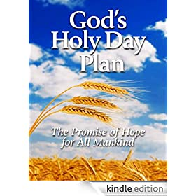 God's Holy Day Plan: The Promise of Hope for All Mankind