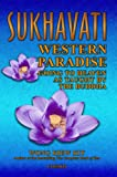 img - for Sukhavati: Western Paradise: Going to Heaven as Taught by the Buddha book / textbook / text book