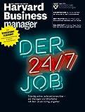 Harvard Business Manager 8/2016: Der 24/7-Job