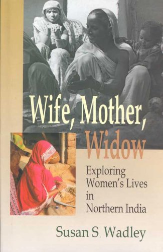 Wife, Mother, Widow: Exploring Women's Lives in Northern India