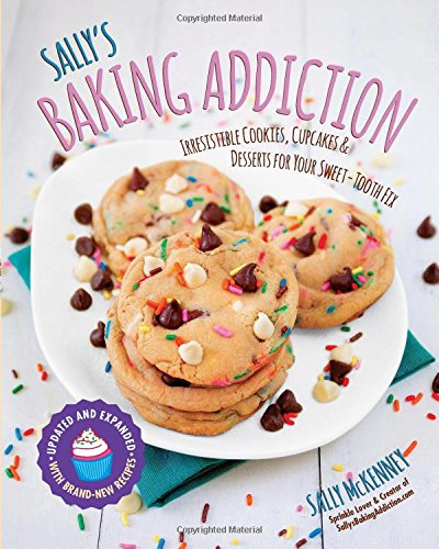 Sally's Baking Addiction: Irresistible Cookies, Cupcakes, and Desserts for Your Sweet-Tooth Fix (Addiction To A Person compare prices)