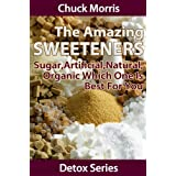 Amazing Sweeteners - Sugar, Artificial, Natural, Organic and which is Best for You (Detoxification)