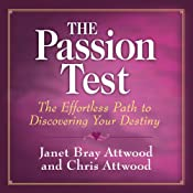 The Passion Test: The Effortless Path to Discovering Your Destiny | [Janet Bray Attwood, Chris Attwood]