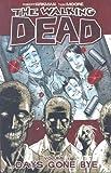 The Walking Dead Vol. 01: Days Gone Bye by Robert Kirkman