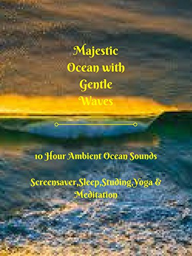 Majestic ocean with gentle waves 10 hour ambient ocean sounds screensaver sleep studying yoga and meditation