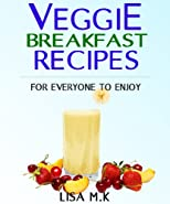 Top 30 Vegetarian Breakfast Recipes - Ultimate food for the Ultimate Vegetarian Vol.1