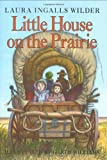 Little House on the Prairie (0060264462) by Laura Ingalls Wilder