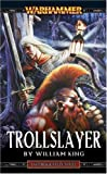 Trollslayer (A Gotrek & Felix novel) (0671783734) by King, William
