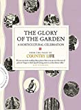 The Glory of the Garden: A Horticultural Celebration (Country Life)
