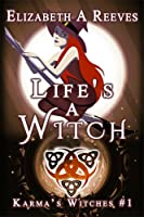 Life's a Witch (Witches of Karma) (Karma's Witches Book 1) (English Edition)