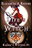Life's a Witch (Witches of Karma) (Karma's Witches)