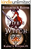 Life's a Witch (Witches of Karma) (Karma's Witches Book 1)
