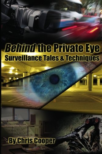 Behind the Private Eye: Suveillance Tales & Techniques