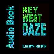 Key West Daze: Key West Murder Mysteries, Book 3 | Elizabeth Hilleren