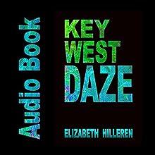 Key West Daze: Key West Murder Mysteries, Book 3 Audiobook by Elizabeth Hilleren Narrated by Dan Hilleren