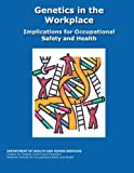 img - for Genetics in the Workplace: Implications for Occupational Safety and Health book / textbook / text book