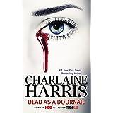 Dead as a Doornail: A Sookie Stackhouse Novel ~ Charlaine Harris