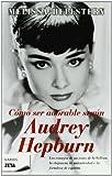 img - for Como Ser Adorable Segun Audrey Hepburn (Spanish Edition) book / textbook / text book