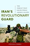 img - for Iran's Revolutionary Guard: The Threat That Grows While America Sleeps by Steven Ohern (2012-10-01) book / textbook / text book