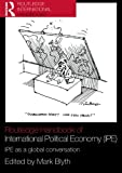 img - for Routledge Handbook of International Political Economy (IPE): IPE as a Global Conversation (Routledge Handbooks) book / textbook / text book
