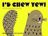 I'd Chew Yew! (095526524X) by Skipwith, Joanna