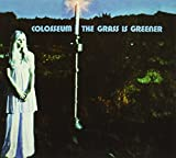 The Grass Is Greener by Colosseum (2011-07-05)